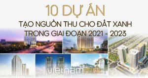 10 dự án tạo nguồn thu cho Đất Xanh trong giai đoạn 2021 - 2023
